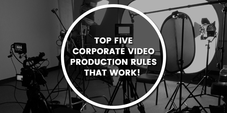 The Five Golden Rules of Corporate Video Production -TVH