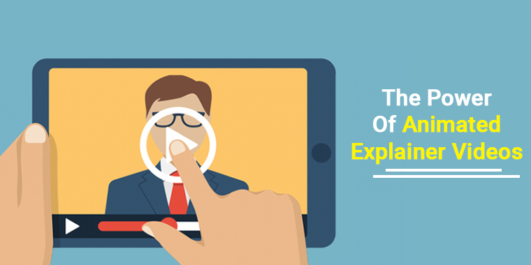 The Power of Animated Explainer Videos
