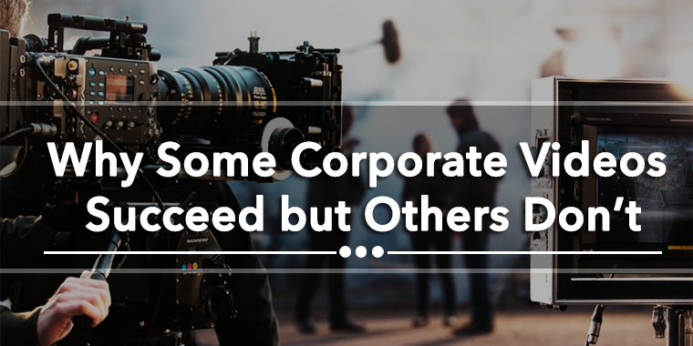 Why Some Corporate Videos Succeed but Others Don't