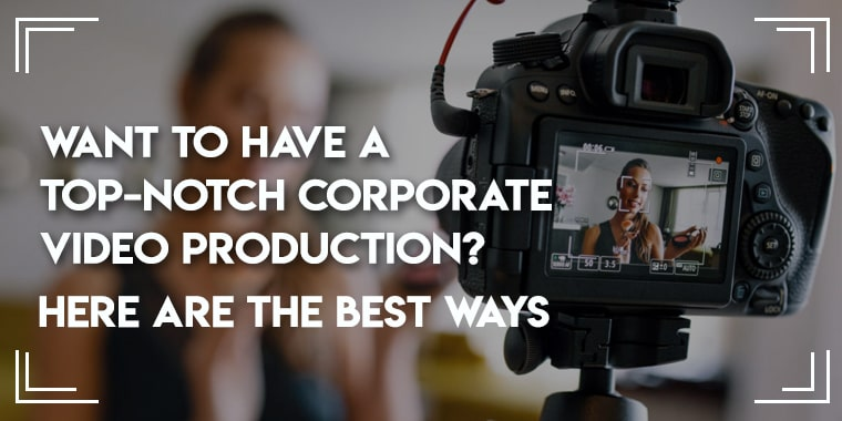 Top-Notch Corporate Video Production Company | The Visual House